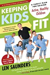 Keeping Kids Fit: A Family Plan for Raising Active, Healthy Children Paperback