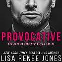 Provocative Hörbuch von Lisa Renee Jones Gesprochen von: Grace Grant, Lance Greenfield