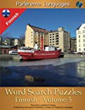 Parleremo Languages Word Search Puzzles Finnish - Volume 5 (Finnish Edition)