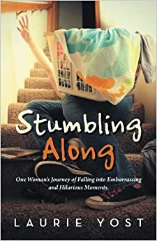 Book Stumbling Along: One Woman's Journey of Falling into Embarrassing and Hilarious Moments.