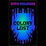 Colony Lost | Chris Philbrook
