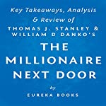 The Millionaire Next Door by Thomas J. Stanley and William D. Danko: Key Takeaways, Analysis, & Review | Eureka Books