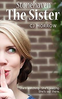The Sister: Hidden magic (Stonehaven Book 3) by [Morrow, CJ]