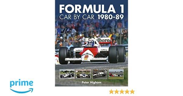 Formula 1 Car by Car 1980 - 1989: Amazon.es: Peter Higham: Libros en idiomas extranjeros
