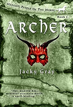 Archer: Modern-day, Medieval-alternate-world (Hengist-People of the Horse Book 1) by [Gray, Jacky]