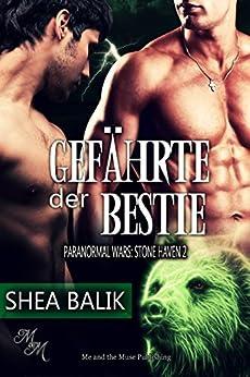 Gefährte der Bestie (Paranormal Wars: Stone Haven 2) (German Edition) by [Balik, Shea]