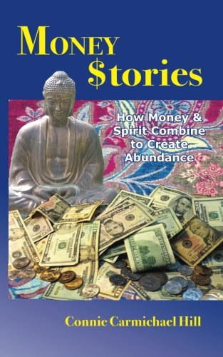 Money Stories: How Money and Spirit Combine to Create Abundance pdf