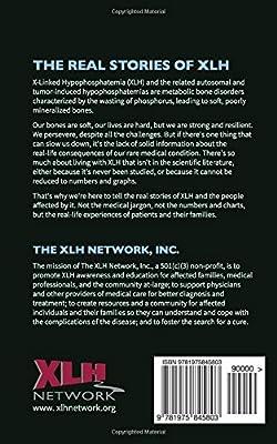 Weak Bones, Strong Wills: The Stories of XLH: Inc The Xlh