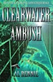 Clearwater Ambush (Clearwater Series) (Volume 3)