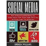 Social Media: Master and Dominate Social Media Marketing Using Facebook, Instagram, Twitter, YouTube, LinkedIn, Snap Chat, Pinterest, Google+, Vine, and Much more!