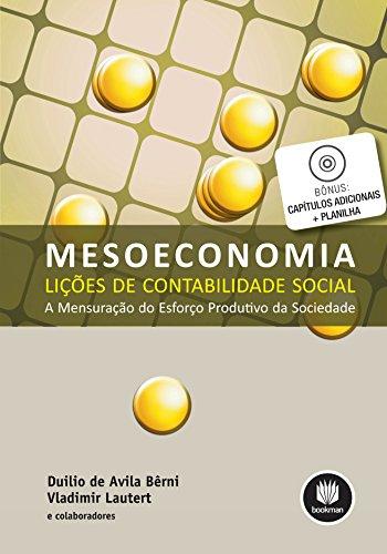 Mesoeconomia - Lições de Contabilidade Social: A Mensuração do Esforço Produtivo da Sociedade