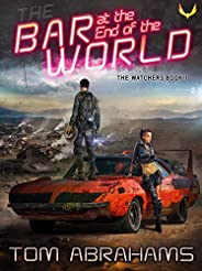 The Bar at the End of the World (The Watchers Book 1)