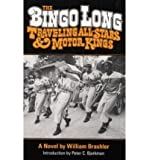img - for The Bingo Long Traveling All-Stars and Motor Kings: A Novel (Paperback) - Common book / textbook / text book