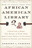 img - for How to Create Your Own African American Library by Dorothy L. Ferebee (2003-11-04) book / textbook / text book