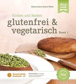 glutenfrei und vegetarisch band 1 kochen und backen german edition kindle edition by. Black Bedroom Furniture Sets. Home Design Ideas