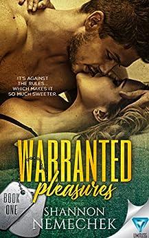 Warranted Pleasures (A Warranted Series Book 1) by [Nemechek, Shannon]