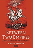 Between Two Empires: Ahmet Agaoglu and the New Turkey