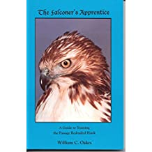 The Falconer's Apprentice: A Guide to Training the Passage Red-Tailed Hawk (The Falconer's Apprentice Series Book 1)