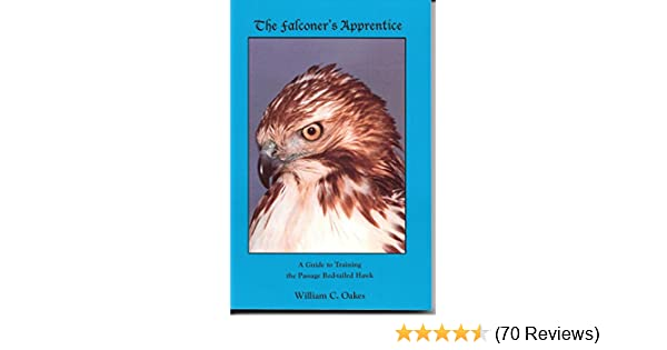 Amazon The Falconers Apprentice A Guide To Training The