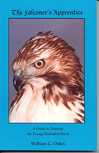 (The Falconer's Apprentice: A Guide to Training the Passage Red-Tailed Hawk (The Falconer's Apprentice Series Book 1))