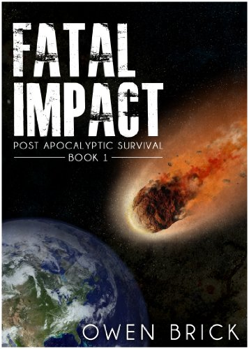 Fatal Impact (Post Apocalyptic Survival Book 1) by [Brick, Owen]