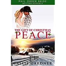 Mail Order Bride: The Gift of Christmas Peace: Sweet, Clean, Inspirational Western Historical Romance