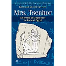 Mrs. Tsenhor: A Female Entrepreneur in Ancient Egypt