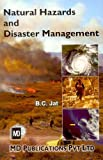 img - for Natural Hazards & Disaster Management First edition by B. C. Jat (2008) Hardcover book / textbook / text book