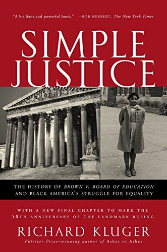 Simple Justice: The History of Brown v. Board of Education and Black America's Struggle for Equality (Brown Vs Board Of Education Court Case)