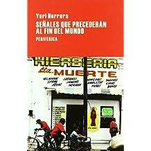 Señales que precederán al fin del mundo (Largo recorrido) (Spanish ...