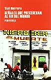 Señales que precederán al fin del mundo (Largo recorrido) (Spanish Edition)