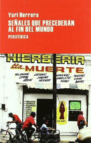 Señales que precederan al fin del mundo (Largo recorrido) (Spanish Edition) [Yuri Herrera] (Tapa Blanda)