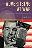 Advertising at War : Business, Consumers, and Government in The 1940s, Stole, Inger L., 0252078659