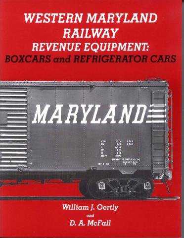 Western Maryland Railway Revenue Equipment: Boxcars and Refrigerator Cars (WMRY Equipment, 1) pdf