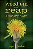 Weed 'Em and Reap: A Weed Eater Reader