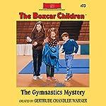 The Gymnastics Mystery: The Boxcar Children Mysteries, Book 73 | Gertrude Chandler Warner