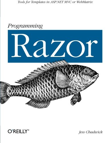 Programming Razor: Tools for Templates in ASP.NET MVC or WebMatrix