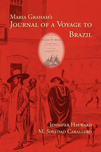 Maria Graham's Journal of a Voyage to Brazil (Writing Travel) by Maria Callcott - Hayward Mall Shopping
