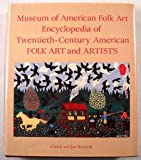 Museum of American Folk Art Encyclopedia of Twentieth-Century American Folk Art and Artists, Chuck Rosenak and Jan Rosenak, 1558590412
