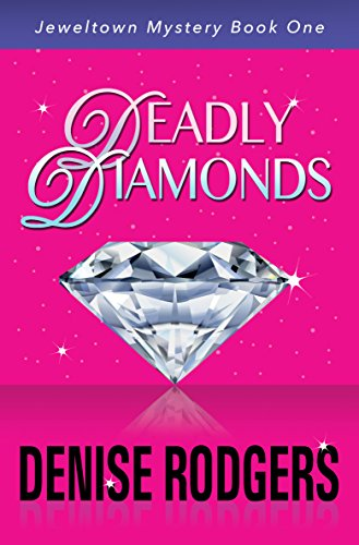 Deadly Diamonds: Jeweltown Mystery Book One (Jeweltown Mystery Book, a funny murder mystery book 1)