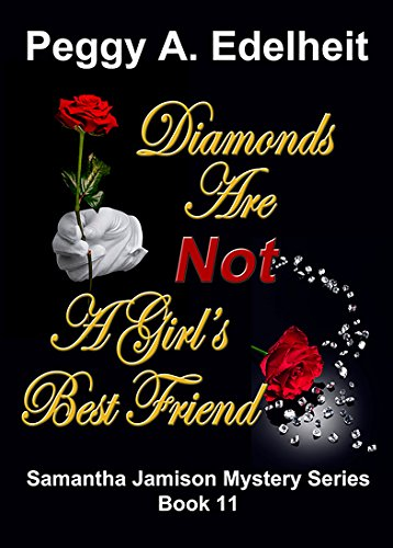 Diamonds Are Not A Girl's Best Friend (A Samantha Jamison Mystery Book ()