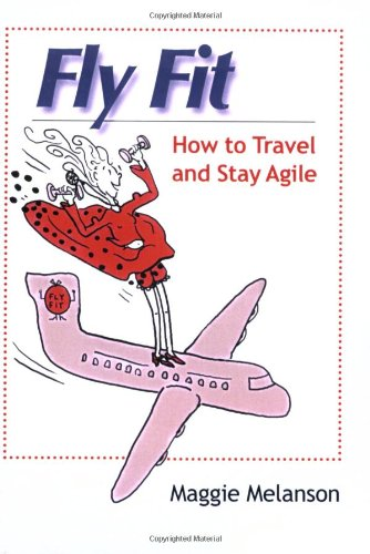 Fly Fit How To Travel And Stay Agile Maggie Melanson 9781599960739 Amazon Com Books Season 1 the buzz on maggie. fly fit how to travel and stay agile