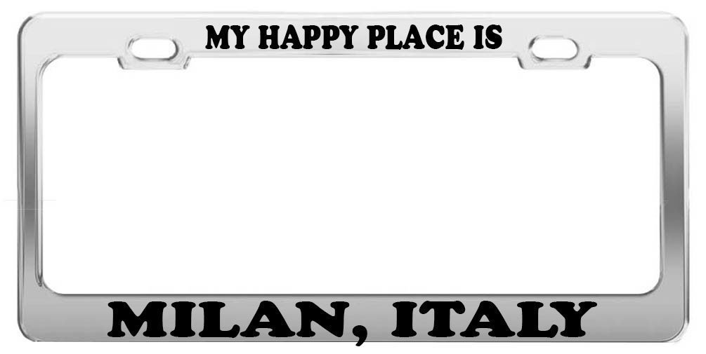 Guang trading MY HAPPY PLACE IS MILAN, ITALY License Plate Frame Tag Car Truck Accessory Gift by Guang trading