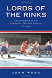 Lords of the Rinks: The Emergence of the National Hockey League, 1875-1936 (Heritage)