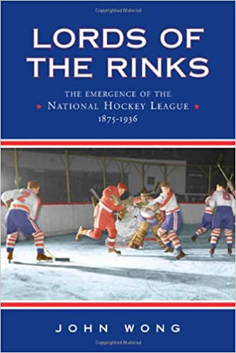 Buy Lords Of The Rinks The Emergence Of The National Hockey League