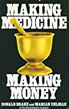 Making Medicine, Making Money, Drake, Donald and Uhlman, Marian, 0836280237