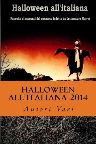 Halloween all'Italiana 2014: 100 autori, 100 storie, 100 modi di vivere la paura (Volume 2) (Italian Edition)