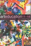 img - for Art Education, 11-18 by George Geahigan (Foreword), Richard Hickman (6-Jul-2000) Paperback book / textbook / text book
