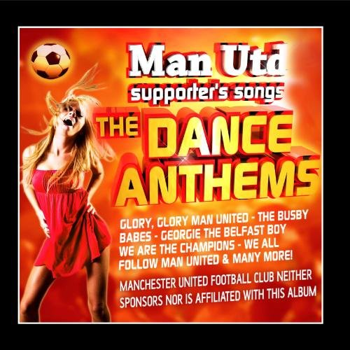 Manchester United Supporter (Greatest Manchester United Songs (Dance Anthems))