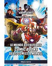 Le monde occulte des comic Books: de DC Comics à Marvel